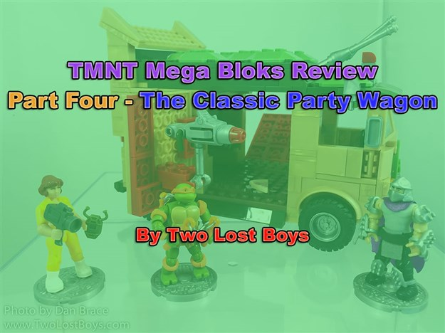 TMNT Mega Bloks Review, Part Four - The Classic Party Wagon