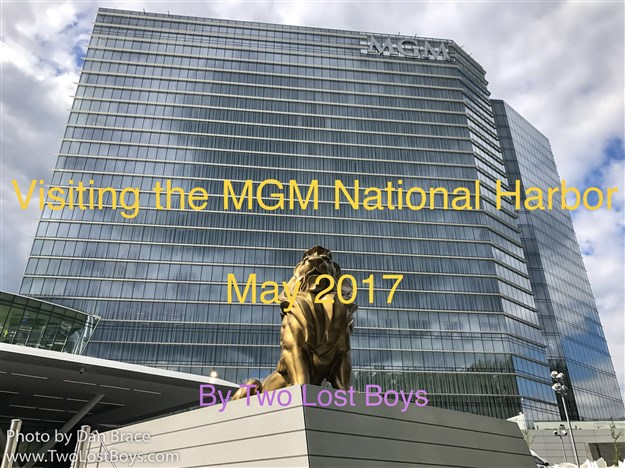 Visiting the MGM National Harbor, May 2017