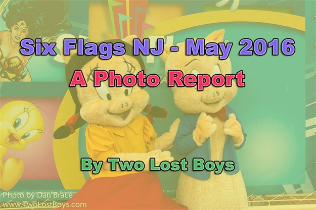 Six Flags Great Adventure, NJ, May 2016 - Two Lost Boys Blog