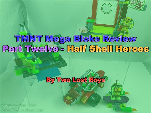 TMNT Mega Bloks Review, Part Twelve - Half Shell Heroes (updated May 2017)