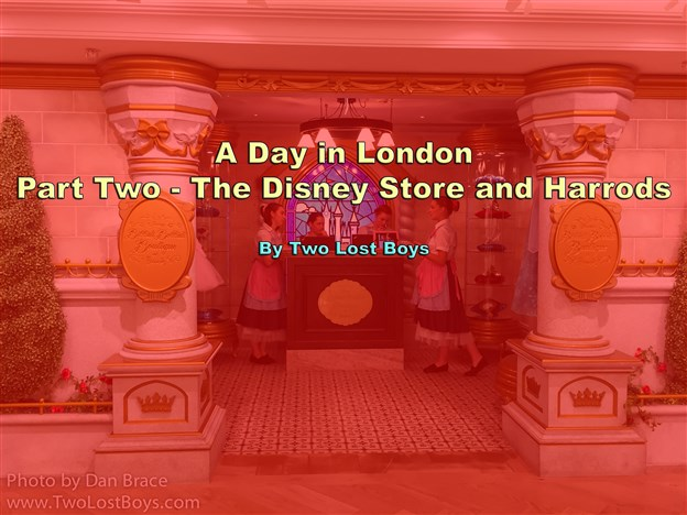 A Day in London Part Two: Disney and Harrods