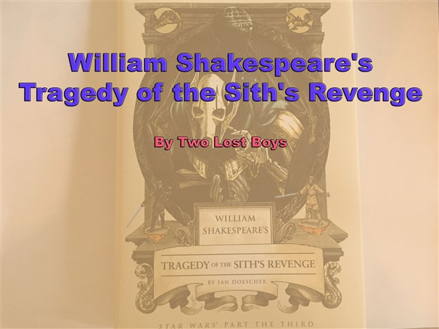 William Shakespeare's Tragedy of the Sith's Revenge - A Short Review
