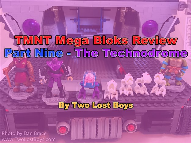 TMNT Mega Bloks Review, Part Nine - The Technodrome