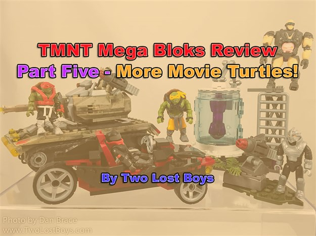 TMNT Mega Bloks Review, Part Five - The Movie Range Continued