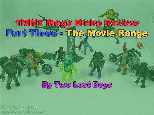 TMNT Mega Bloks Review, Part Three - The Movie Range