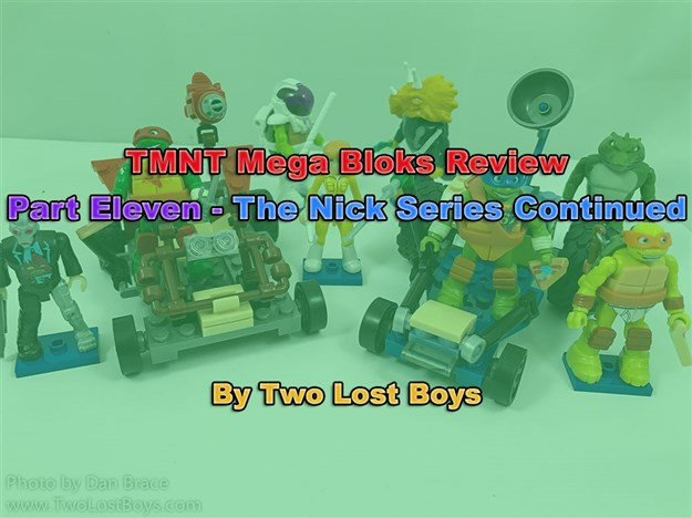 TMNT Mega Bloks Review, Part Eleven - The Nick Series Continued